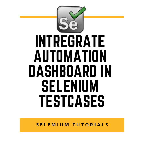 Integrating Test Automation Dashboard to Selenium Test cases 1