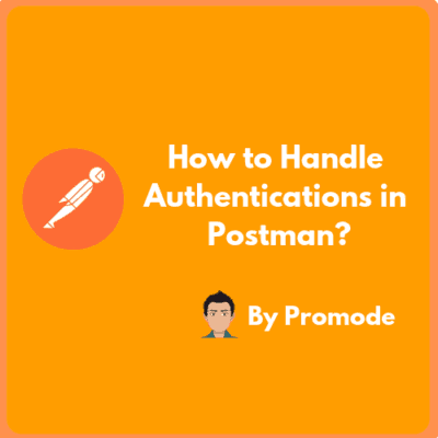 How to Handle Authentications with Postman_