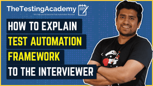 How To Explain Test Automation Framework To The Interviewer-min