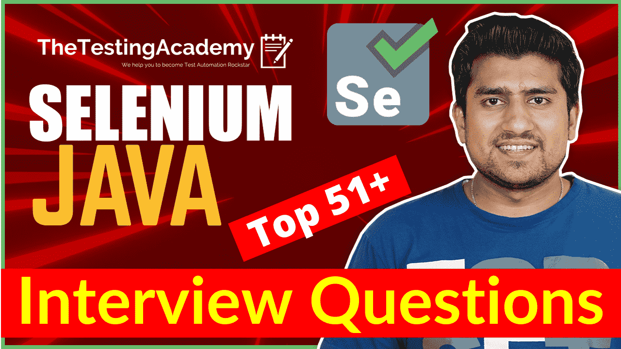 Selenium Java Interview Questions And Answers Top 51 questions