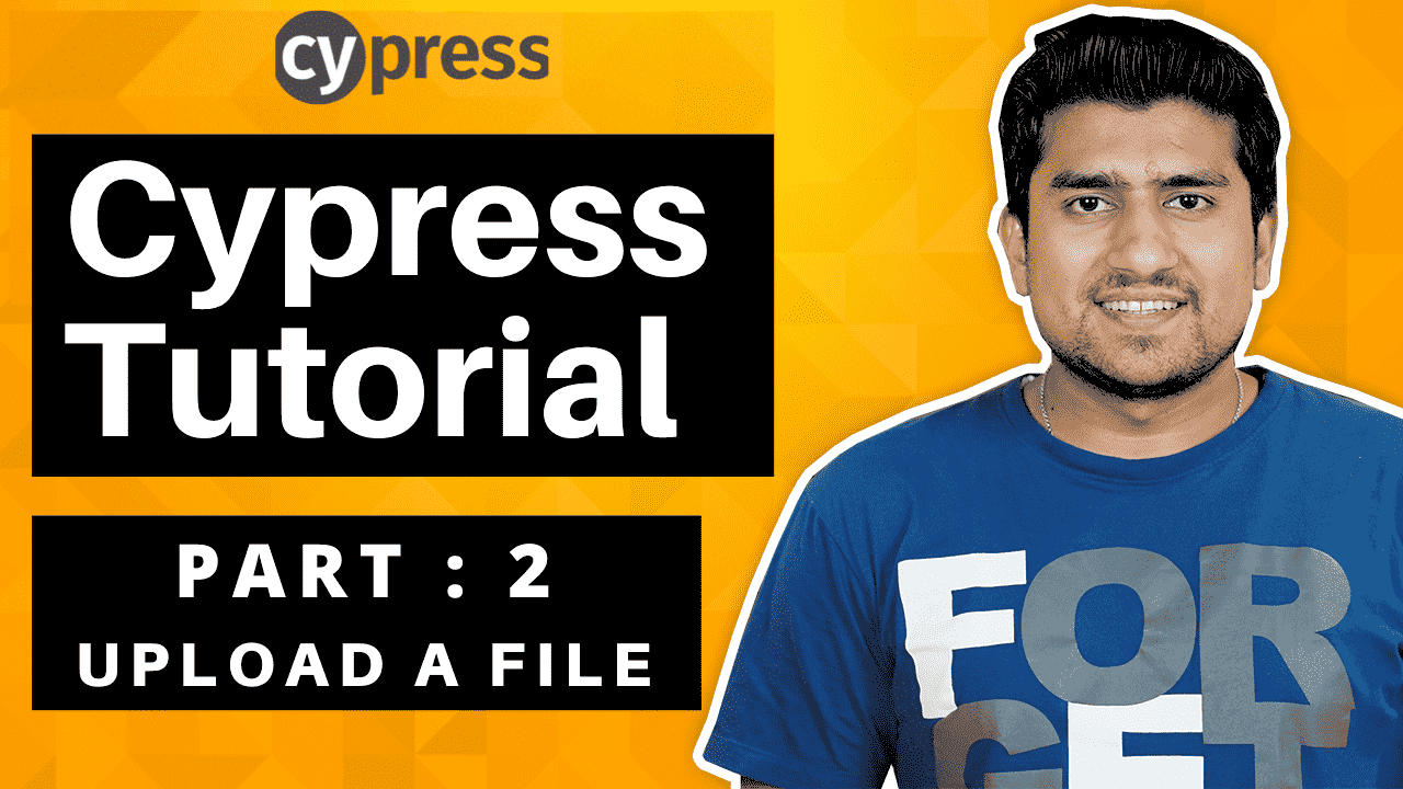 Cypress Tutorial For Beginners Upload a files