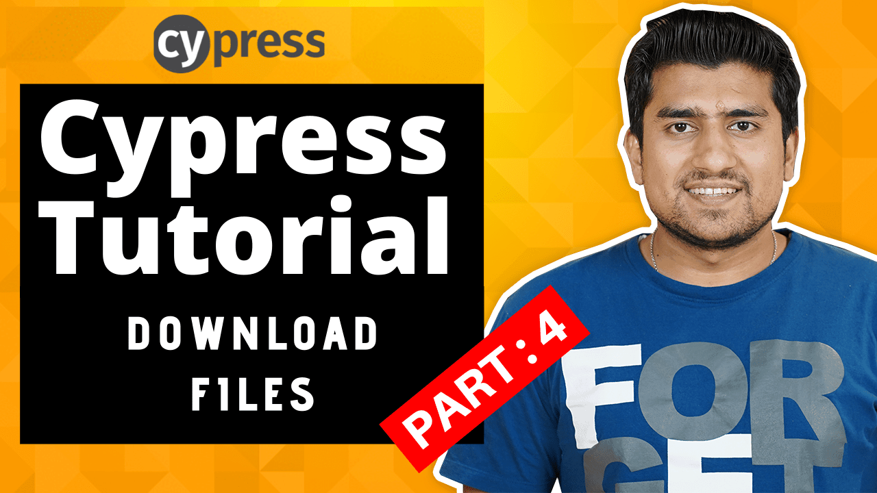 Cypress Tutorial For Beginners - Download File
