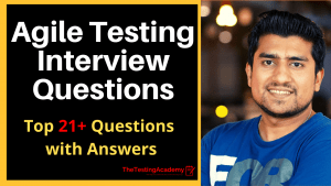 Agile Testing Interview Questions and Answers