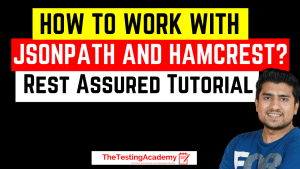 JSONpath TUTORIAL and Hamcrest RestAssured Tutorial