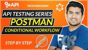 Conditional WorkFlow in Postman - API Testing using Postman