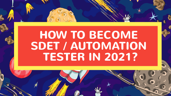 How to Become SDET : Automation Tester In 2021?