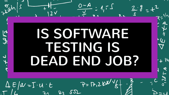 Is Software Testing is Dead End Job? || Career Path for QA:Software Tester