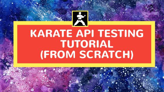 Karate API Testing Tutorial