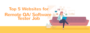 Top 5 Websites for Remote QA/ Software Tester Job