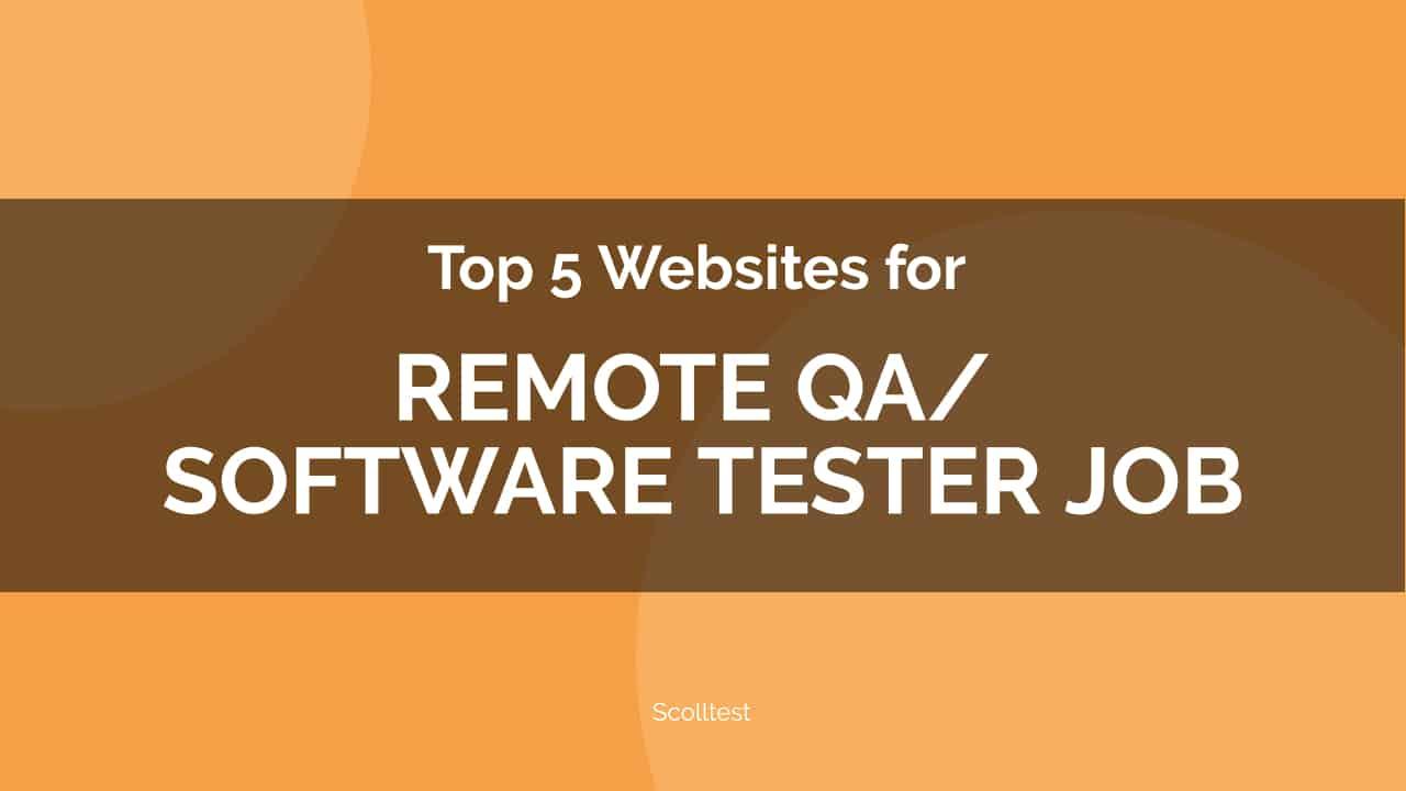 Top 5 Websites for Remote QA Software Tester Job