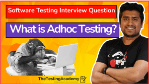 What is Adhoc Testing