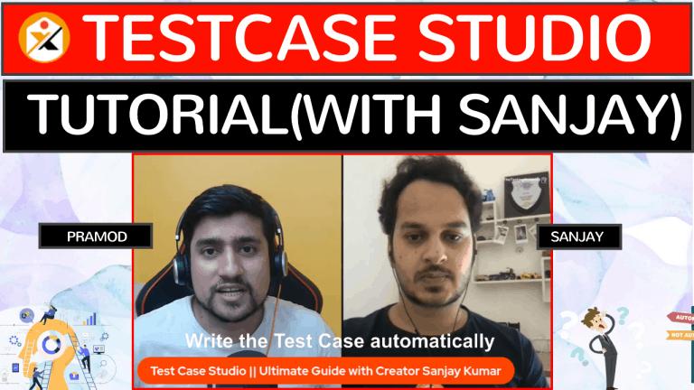Testcase Studio Tutorial BY Sanjay Kumar